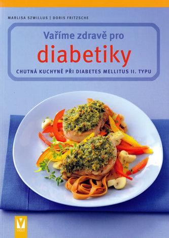 Vaříme zdravě pro diabetiky - 2. vydání - Szwillus Marlisa, Fritzsche Doris